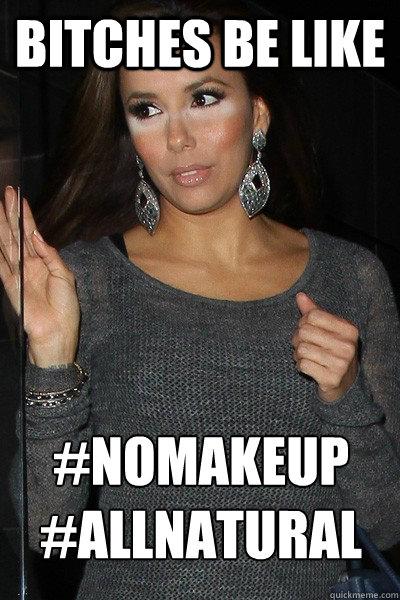 Nomakeup-Allnatural-Funny-Meme-Image
